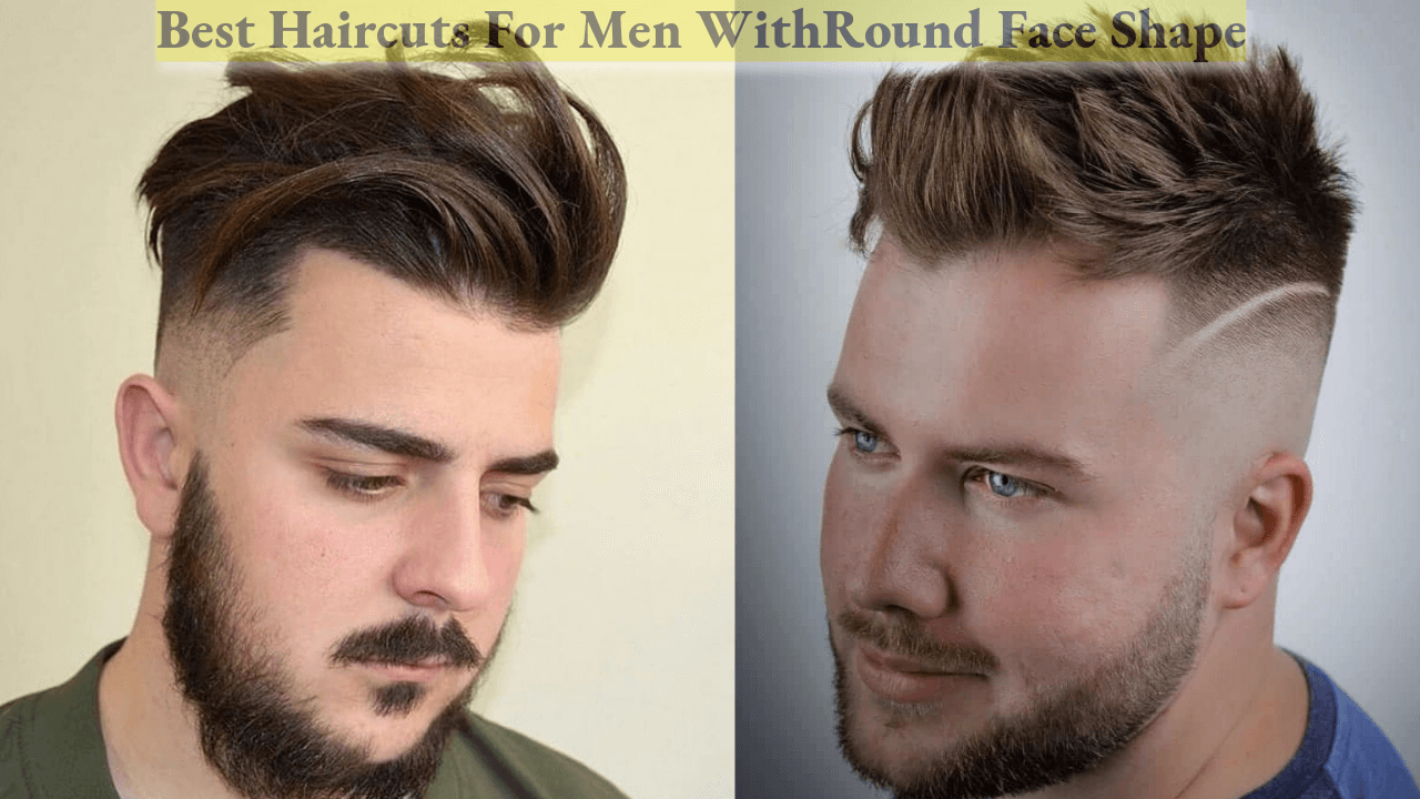 Best Hairstyles And Haircuts For Men With Round Faces